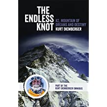 The Endless Knot: K2, Mountain of Dreams and Destiny
