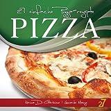 27 einfache Pizza-rezepte (Pasta und Pizza) (German Edition)