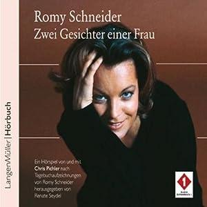 Romy Schneider. Zwei Gesichter einer Frau