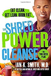 The Shred Power Cleanse: Eat Clean. Get Lean. Burn Fat. by Ian K. Smith (2015-12-29)