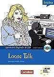 Lextra - Englisch - Lernthriller: B1-B2 - Loose Talk: Krimi-Lektüre mit MP3-Hörbuch