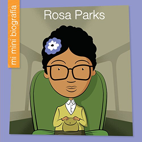 Rosa Parks SP (My Early Library: Mi Mini Biografía (My Itty-Bitty Bio)) por Emma E. Haldy