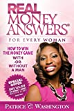 Real Money Answers for Every Woman: How to Win the Money Game With or Without a Man