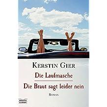 Die Laufmasche/Die Braut sagt leider nein: Zwei Romane in einem Band (Allgemeine Reihe. Bastei Lübbe Taschenbücher)