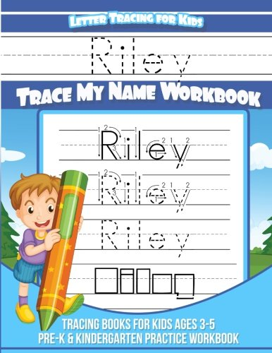 Riley Letter Tracing for Kids Trace my Name Workbook: Tracing Books for Kids ages 3 - 5 Pre-K & Kindergarten Practice Workbook: Volume 1 (Personalized Children's Trace Name Books)