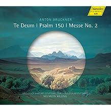 Te Deum / Psalm 150 / Messe No. 2