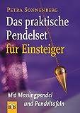 Das praktische Pendelset für Einsteiger: Mit Messingpendel und Pendeltafeln - Petra Sonnenberg
