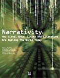 Narrativity: How Visual Arts, Cinema and Literature Are Telling the World Today by Ren?? Audet (2007-04-01)