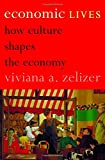 Economic Lives: How Culture Shapes the Economy