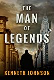 The Man of Legends by Kenneth Johnson