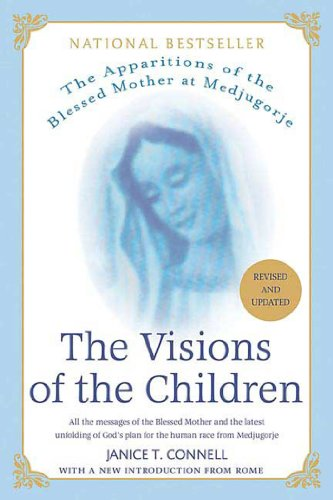 The Visions of the Children: The Apparitions of the Blessed Mother at Medjugorje (English Edition)