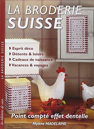 La broderie suisse : Point compté effet dentelle - Esprit déco, détente & loisirs, cadeaux de naissance, vacances &