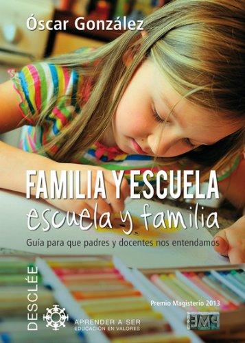 Familia y escuela, escuela y familia (Aprender a ser)