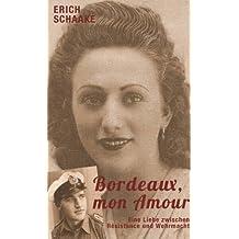 Bordeaux, mon amour - Eine Liebe zwischen Wehrmacht und Résistance