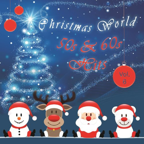 Christmas World 50s & 60s Hits Vol. 6 (Jim Reeves Christmas)