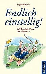 Endlich einstellig!: Golf und die Kunst des Scheiterns