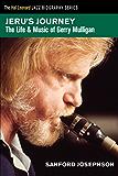 Jeru's Journey: The Life & Music of Gerry Mulligan (Hal Leonard Jazz Biography Series)