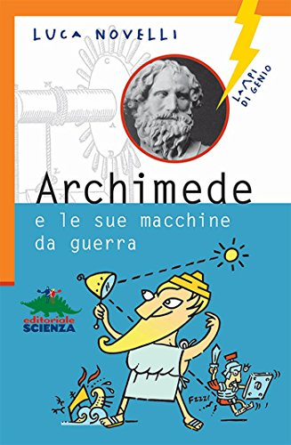 Archimede e le sue macchine da guerra (Lampi di genio)
