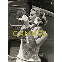 Cannes: Inside the World's Premier Film Festival by Chris Darke (3-May-2007) Paperback