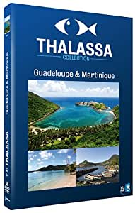 Thalassa : Guadeloupe / Martinique