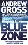 The Blue Zone by Andrew Gross (2007-06-18)