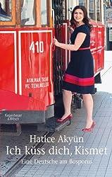Ich küss dich, Kismet: Eine Deutsche am Bosporus