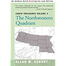 [(Earth Treasures, Vol 3 : The Northwestern Quadrant: Idaho, Iowa, Kansas, Minnesota, Missouri, Montana, Nebraska, North Dakota, Oregon, South Dakota, Washington and Wyoming)] [By (author) Allan W Eckert] published on (April, 2000)
