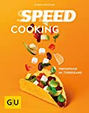 Speed Cooking: Trendfood im Turbogang (GU Themenkochbuch)
