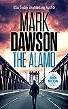 The Alamo - John Milton #11 (John Milton Thrillers)