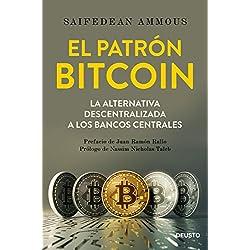 El patrón Bitcoin: La alternativa descentralizada a los bancos centrales (Sin colección)