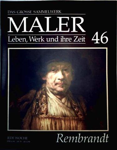 Rembrandt Harmenszoon van Rijn - das grosse Sammelwerk Maler - Leben, Werk und ihre Zeit - Abschnitt...