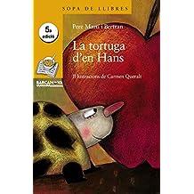 La tortuga d ' en Hans (Llibres Infantils I Juvenils - Sopa De Llibres. Sèrie Groga)