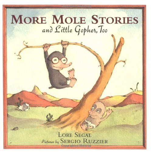 more-mole-stories-and-little-gopher-too-by-lore-segal-2005-04-13