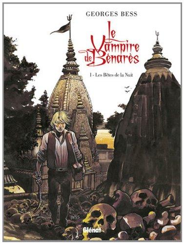 Le Vampire de Bénarès, Tome 1 : Les Bêtes de la Nuit