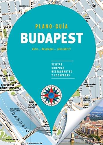 Budapest (Plano - Guía): Visitas, compras, restaurantes y escapadas (PLANO-GUÍAS)
