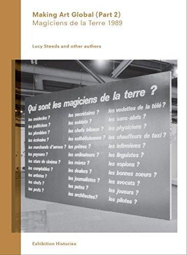 Making Art Global (Part 2): 'Magiciens de la Terre' 1989 (Exhibition Histories) by Thomas McEvilley (2013-09-30)