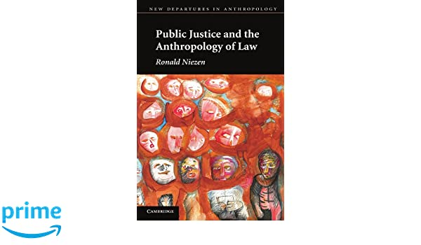 Public Justice and the Anthropology of Law (New Departures in Anthropology)