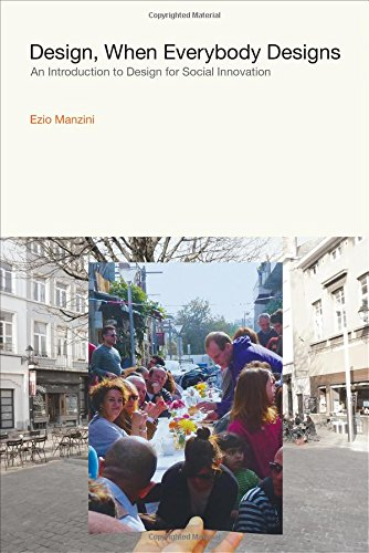 Design, When Everybody Designs: An Introduction to Design for Social Innovation (Design Thinking, Design Theory) por Ezio Manzini