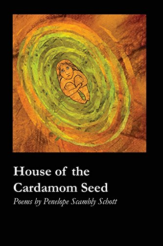 House of the Cardamom Seed por Penelope Scambly Schott