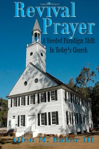 Revival Prayer: A Needed Paradigm Shift in Today's Church