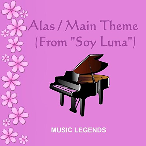 """Alas / Main Theme (From """"Soy Luna"""")"""