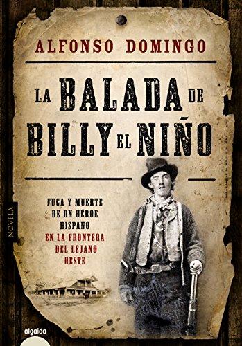 Portada del libro La Balada De Billy El Niño (Algaida Literaria - Algaida Histórica)