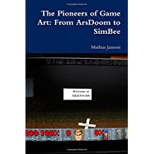The Pioneers of Game Art: From ArsDoom to SimBee