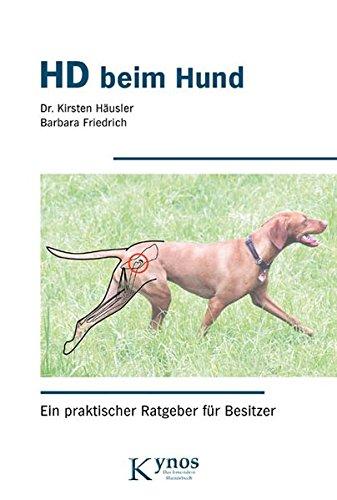 HD beim Hund: Ein praktischer Ratgeber für Besitzer (Das besondere Hundebuch)