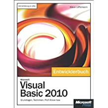 Microsoft Visual Basic 2010 - Das Entwicklerbuch: Grundlagen, Techniken, Profi-Know-how