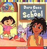 Dora Goes to School (Dora the Explorer 8x8 (Quality))