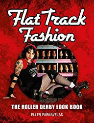 Flat Track Fashion: The Roller Derby Look Book