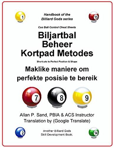 Biljartbal Beheer Kortpad Metodes: Maklike maniere om perfekte posisie te bereik (Afrikaans Edition) por Allan Sand