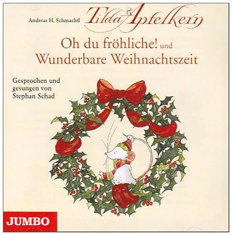 Tilda Apfelkern: Oh du Fröhliche!+Wunderbare Wei