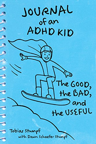 Journal of an ADHD Kid: The Good, the Bad, and the Useful